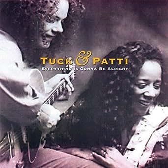 Everything Is Gonna Be Alright von Tuck & Patti bei Amazon