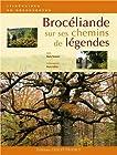 Brocéliande - Sur ses chemins de légendes