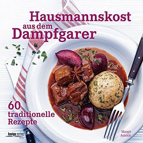 Preisvergleich Produktbild Hausmannskost aus dem Dampfgarer: 60 traditionelle Rezepte