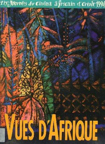 VUES D AFRIQUE. LES JOURNEES DU CINEMA AFRICAIN ET CREOLE 1994. SOMMAIRE: PANORAMA DU CINEMA AFRICAIN, RAGARD SUR LES TELEVISIONS AFRICAINES... par GAUTHIER DANIELE SECRETAIRE A LA COORDINATION.