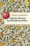 Jüdische Weisheit aus drei Jahrtausenden (Geschenkbuch Weisheit) - Salcia Landmann (Hrsg./Übers.)