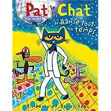 Pat Le Chat: Je Danse Tout Le Temps
