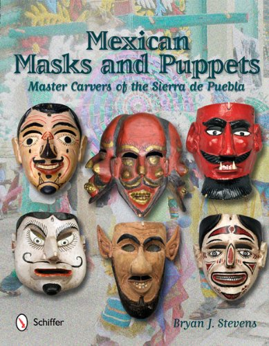 Mexican Masks and Puppets: Master Carvers of the Sierra de Puebla -