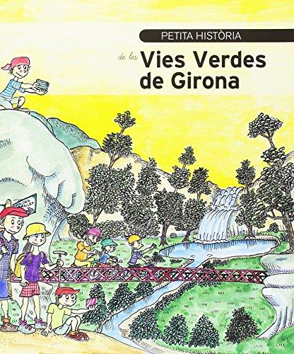 Petita història de les Vies Verdes de Girona (Petites Històries)