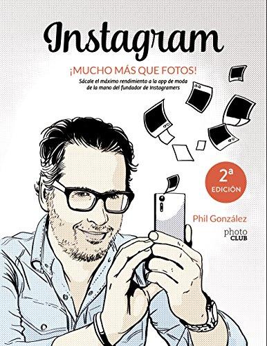 Instagram, ¡mucho más que fotos! (Photoclub) por Philippe González