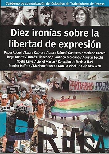 Diez ironías sobre la libertad de expresión: Cuadernos del Comunicación del Colectivo de Trabajadores de Prensa