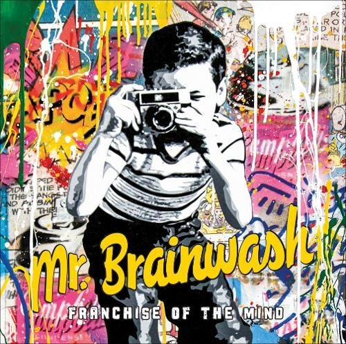 Mr Brainwash : Franchise of the Mind par Ted Vassilev