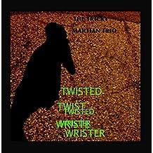 Twisted Wrister