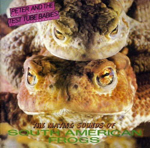 Peter and the Test Tube Babies: The Mating Sounds of South American Frogs (Audio CD)