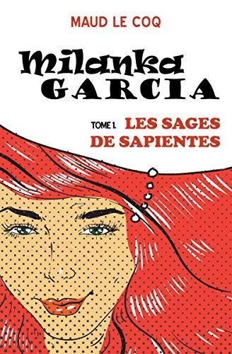 Couverture du livre Milanka Garcia: Les Sages de Sapientes