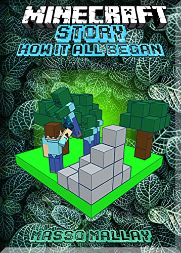 Once Upon A Time Was Minecraft: Story Of How It All Began: (An Unofficial Minecraft Book) (English Edition)