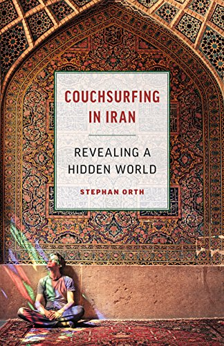 Couchsurfing in Iran: Revealing a Hidden World (English Edition)