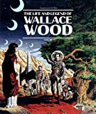 #4: The Life And Legend Of Wallace Wood Volume 2