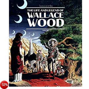 The Life and Legend of Wallace Wood: 2