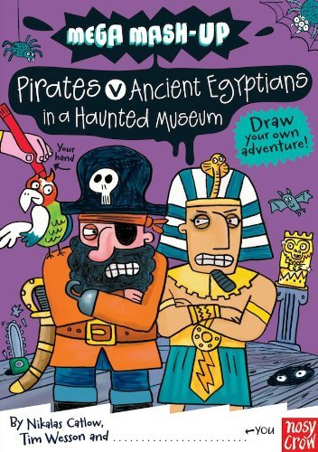 Mega Mash-Up: Pirates v Ancient Egyptians in a Haunted Museum by Tim Wesson (2011-09-01)