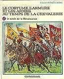 Le Costume L'armure Et Les Armes Au Temps De La Chevalerie (2 Volumes) - Casterman