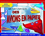 Telecharger Livres Apprends a fabriquer des avions en papier (PDF,EPUB,MOBI) gratuits en Francaise