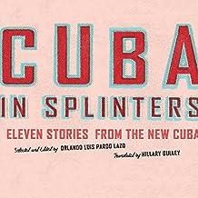 Cuba in Splinters: Eleven Stories from the New Cuba