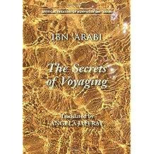 The Secrets of Voyaging: Kitab Al-Isfar 'an Nata 'Ij Al-Asfar (Mystical Treatises of Muhyiddin Ibn 'ara)