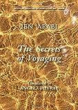 Secrets of Voyaging: Kitāb al-Isfār 'an natā 'ij al-asfār (Mystical Treatises of Muhyiddin Ibn 'Ara)