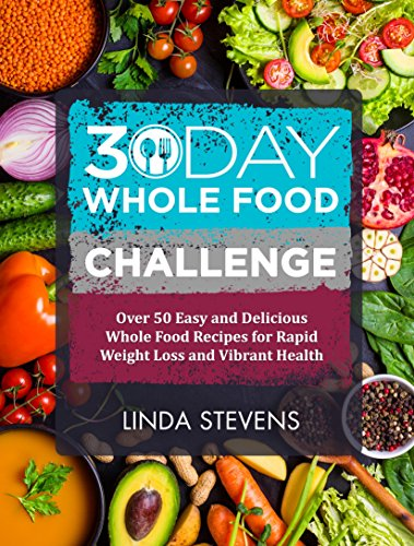 30 day whole food challenge over 50 days of whole food recipes for 30 day whole food challenge over 50 days of whole food recipes for weight loss forumfinder Images