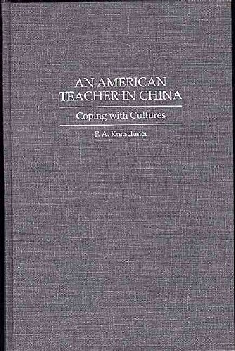 [(An American Teacher in China : Coping with Cultures)] [By (author) Francis A. Kretschmer] published on (June, 1994)