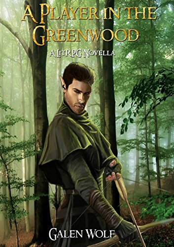 a-player-in-the-greenwood-a-litrpg-novella