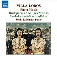Villa-Lobos, H.: Piano Music, Vol. 6 - Rudepoema / As tres Marias / Saudades das selvas brasileiras