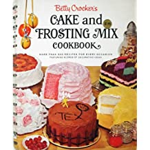 Betty Crocker's Cake and Frosting Mix Cookbook by Betty Crocker (1966) Hardcover