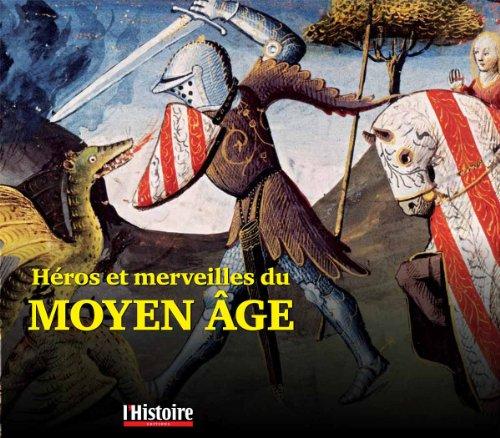Héros et merveilles du Moyen Age : Athur, Renart, la licorne et les fées