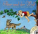 Peter und der Wolf + CD: Ein musikalisches Märchen für Kinder von Sergej Prokofjew - Sergej Prokowjiew