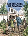 Les esclaves de Cumana : Aimé Bonpland et Alexander von Humboldt en Amérique du Sud par Melano