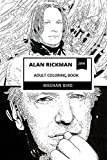 Alan Rickman Adult Coloring Book: Severus Snape from Harry Potter Series and Golden Globe Award Winner, Royal Academy Member and RIP Legend Inspired Adult Coloring Book