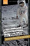 Hollywood im Weltall: Waren wir wirklich auf dem Mond? - Thomas Eversberg