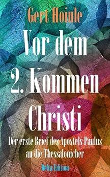 Vor dem 2. Kommen Christi - Der 1. Thessalonicherbrief