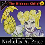 The Hideous Child: A Series of Ghastly Things Book 3