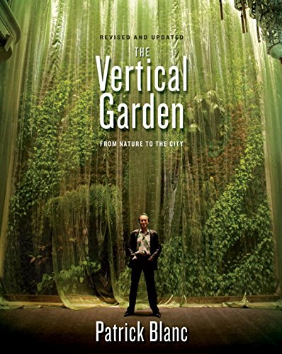 The Vertical Garden: From Nature to the City por Patrick Blanc