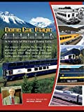 Dome Car Magic A History of Railroad Dome Cars [OV]