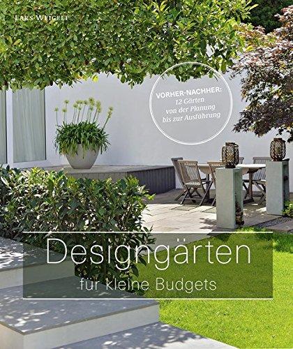 Designgärten Für Kleine Budgets   Vorher Nachher: 12 Gärten Von Der Planung  Bis Zur Ausführung (Garten  Und Ideenbücher BJVV)