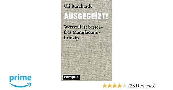 557cd758ba019c Wertvoll ist besser - Das Manufactum-Prinzip  Amazon.de  Uli Burchardt   Bücher