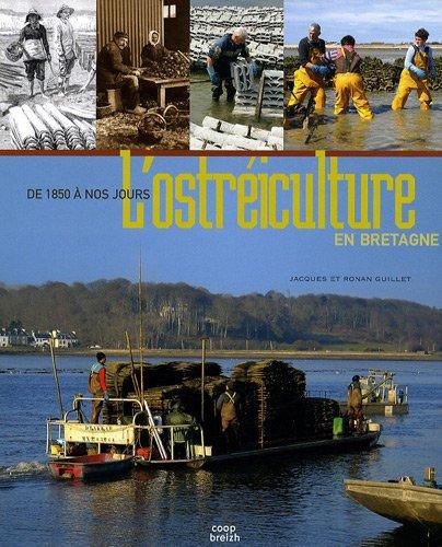 L'Ostreiculture en Bretagne de 1850 a Nos Jours
