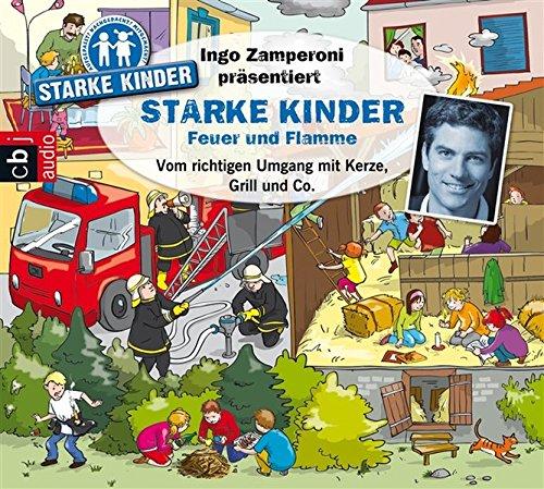 Ingo Zamperoni präsentiert: Starke Kinder: Feuer und Flamme - Vom richtigen Umgang mit Kerze, Grill & Co. Eine Kerze Co