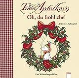 Tilda Apfelkern - Oh du fröhliche!: Eine Weihnachtsgeschichte