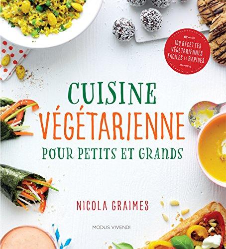 Cuisine végétarienne pour petits et grands par Nicola Graimes