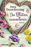 Buchinformationen und Rezensionen zu Die Blütensammlerin: Roman (Die Maierhofen-Reihe, Band 3) von Petra Durst-Benning