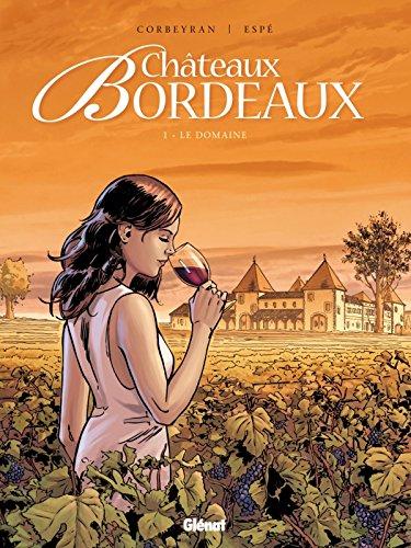 Châteaux Bordeaux - Tome 01: Le Domaine