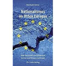 Nationalismus im Osten Europas: Was Kaczynski und Orban mit Le Pen und Wilders verbindet