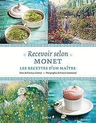 Recevoir selon Monet: Les recettes d'un maître