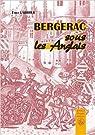 Bergerac sous les Anglais par Labroue