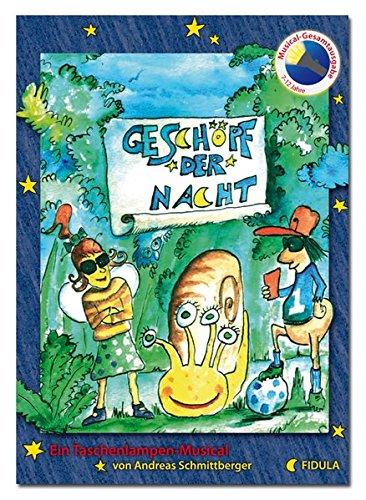 Geschöpf der Nacht (Gesamtausgabe mit Klavierstimme): Ein Taschenlampen-Musical für sechs Kinder von 7 bis 12 Jahren und Kinderchor ab mindestens 5 Jahren